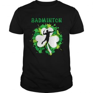 Badminton Shamrock Irish St Pattys Day Sport Shirt For Badminton Lover Shirt
