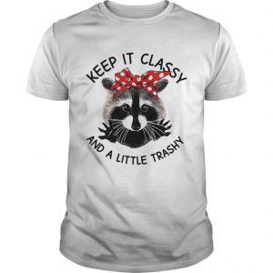 Cat Keep it classy and a little trashy guy shirt