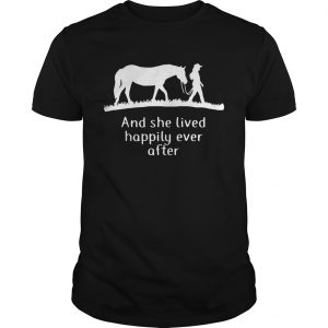 Horse and she lived happily ever after guy shirt