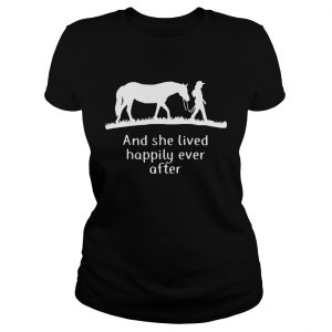 Horse and she lived happily ever after ladies shirt
