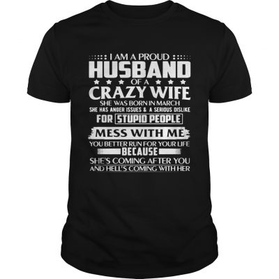 I Am A Proud Husband Of Crazy March Wife Birthday guy Shirt