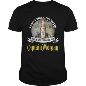 I can't walk on water but i can stagger on captain morgan guy shirt