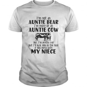 I'm not an auntie bear I'm more of an auntie cow guy Shirt