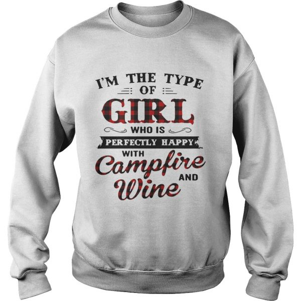 Im the type of girl who is perfectly happy with campfire and wine sweat shirt