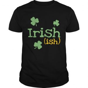 Irish ish St Patricks day guy shirt