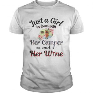 Just a girl in love with her camper and her wine guy shirt