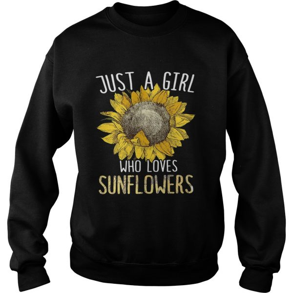 Just a girl who love sunflowers sweat shirt