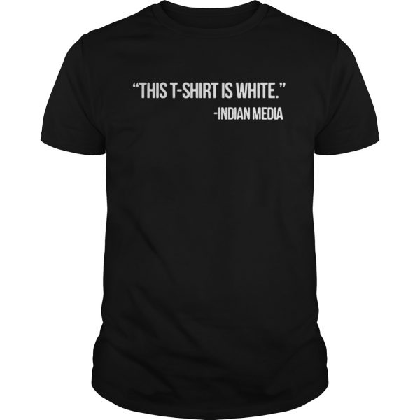 This T Shirt Is White Indian Media guy Shirt