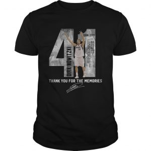 41 Dirk Nowitzki thank you for the memories guy shirt