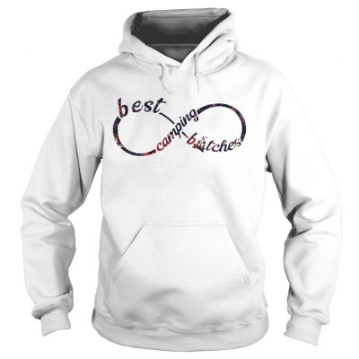 Best camping bitches hoodie shirt