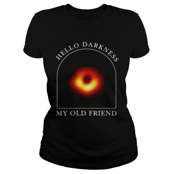 Black hole hello darkness my old friend ladies shirt