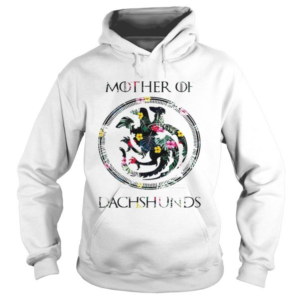 Flower mother of dachshunds game of throne hoodie shirt