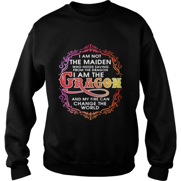 I am not the maiden who needs saving from the dragon Im the dragon sweat shirt