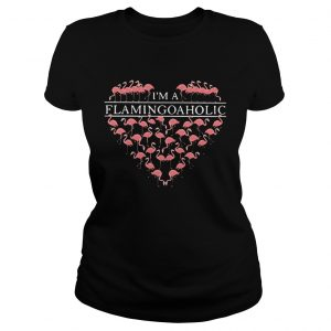 I'm a flamingoaholic ladies shirt