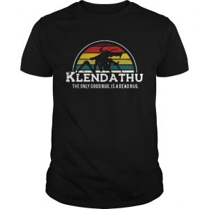Klendathu the only good bug is a dead bug vintage guy shirt