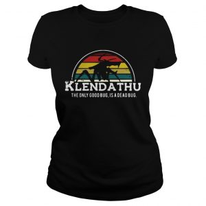 Klendathu the only good bug is a dead bug vintage ladies shirt