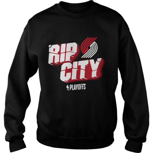 Portland Trail Blazers 2019 NBA Playoffs Rip city sweat shirt