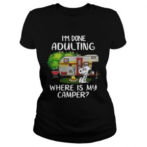 Snoopy Im done adulting where is my camper ladies shirt
