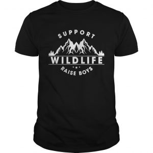 Support wildlife raise boys guy shirt