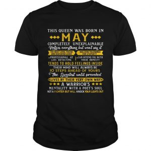 This Queens Was Born In May A Warrior's Mentality Birthday Women guy T-shirt