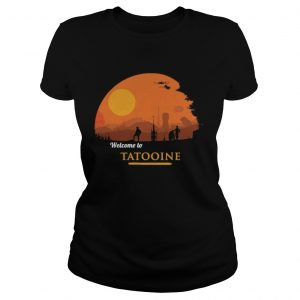 Welcome to tatooine Death Star ladies shirt