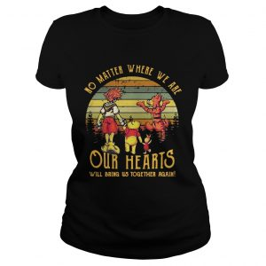 Winnie the Pooh no matter where we are our hearts will bring us together again retro ladies shirt