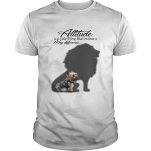 Yorkshire Terrier with Lion attitude is a little thing that makes a big difference guy shirt