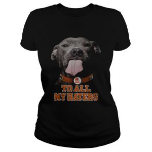 Cleveland Browns to all my haters Pitbull Classic Ladies