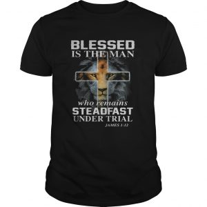 Lion cross blessed is the man who remains steadfast under trial James 1 12 shirt