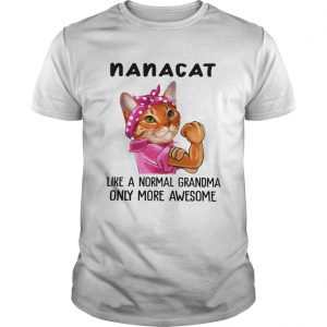Nana Cat Like A Normal Grandma Only More Awesome We Can Do It Icon Funny Cat Grandma Shirts