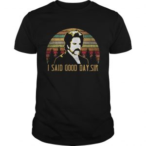 The Mighty Boosh I said good day sir sunset shirt