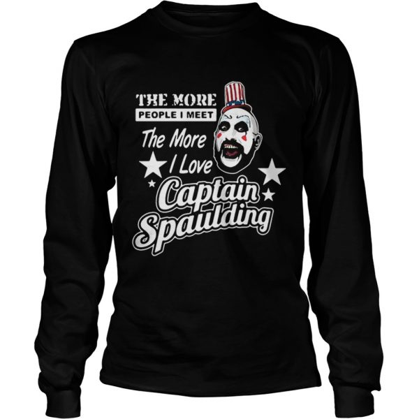 The more people I meet the more I love Captain Spaulding LongSleeve