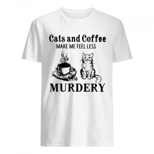 Cats and coffee make me feel less Murdery  Classic Men's T-shirt
