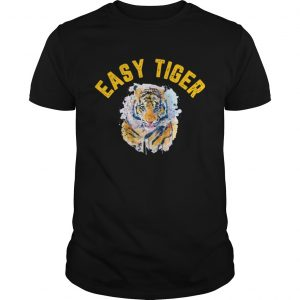 Easy Tiger shirt