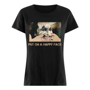 Joker Joaquin Phoenix Put on a happy face  Classic Women's T-shirt