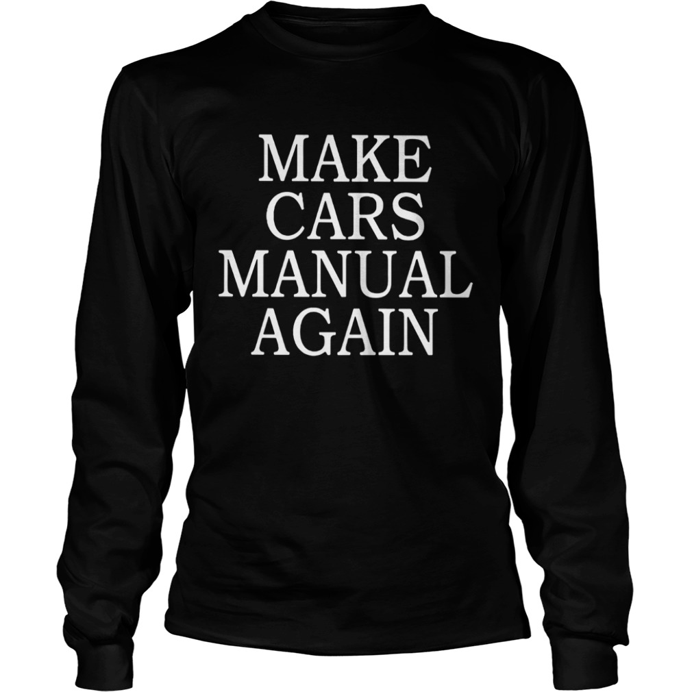 Make cars manual again LongSleeve