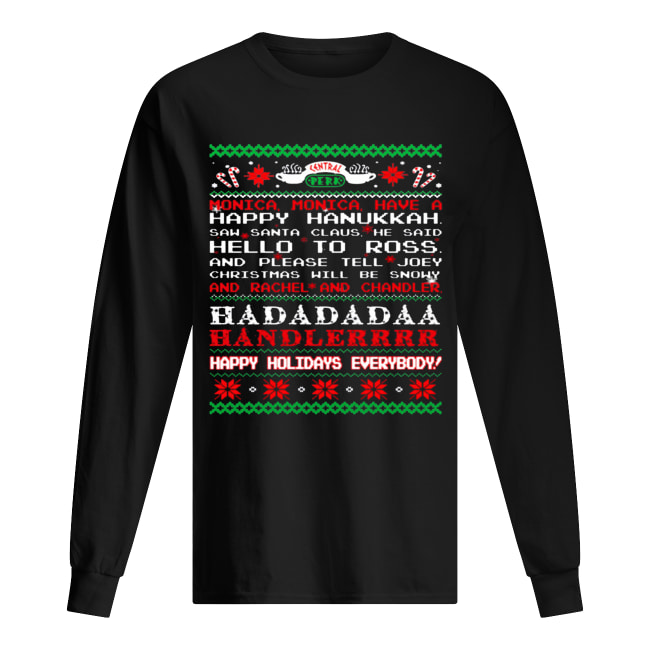 Monica Friends happy hanukkah happy holidays everybody sweat Long Sleeved T-shirt