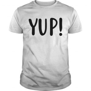 Official Yup shirt
