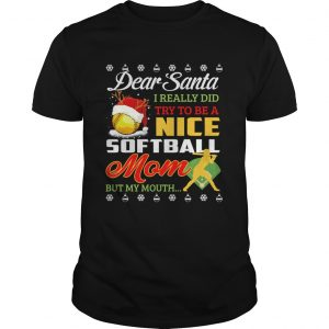 Really Did Try To Be A Nice Softball Mom But My Mouth TShirt