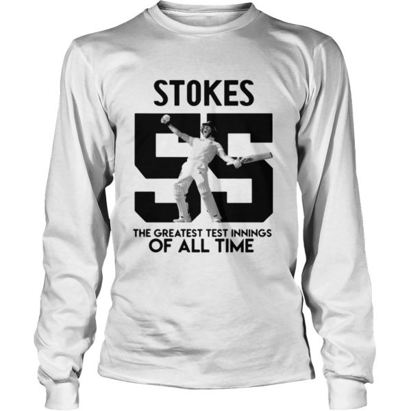 Stokes 55 The greatest test innings of all time LongSleeve