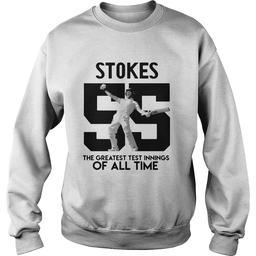 Stokes 55 The greatest test innings of all time Sweatshirt