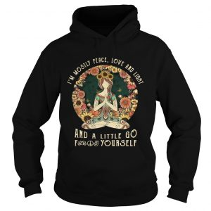 Yoga Im mostly peace love and light and a little go fuck yourself sunset Hoodie