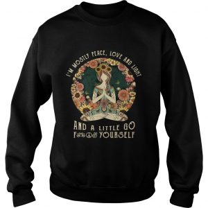 Yoga Im mostly peace love and light and a little go fuck yourself sunset Sweatshirt