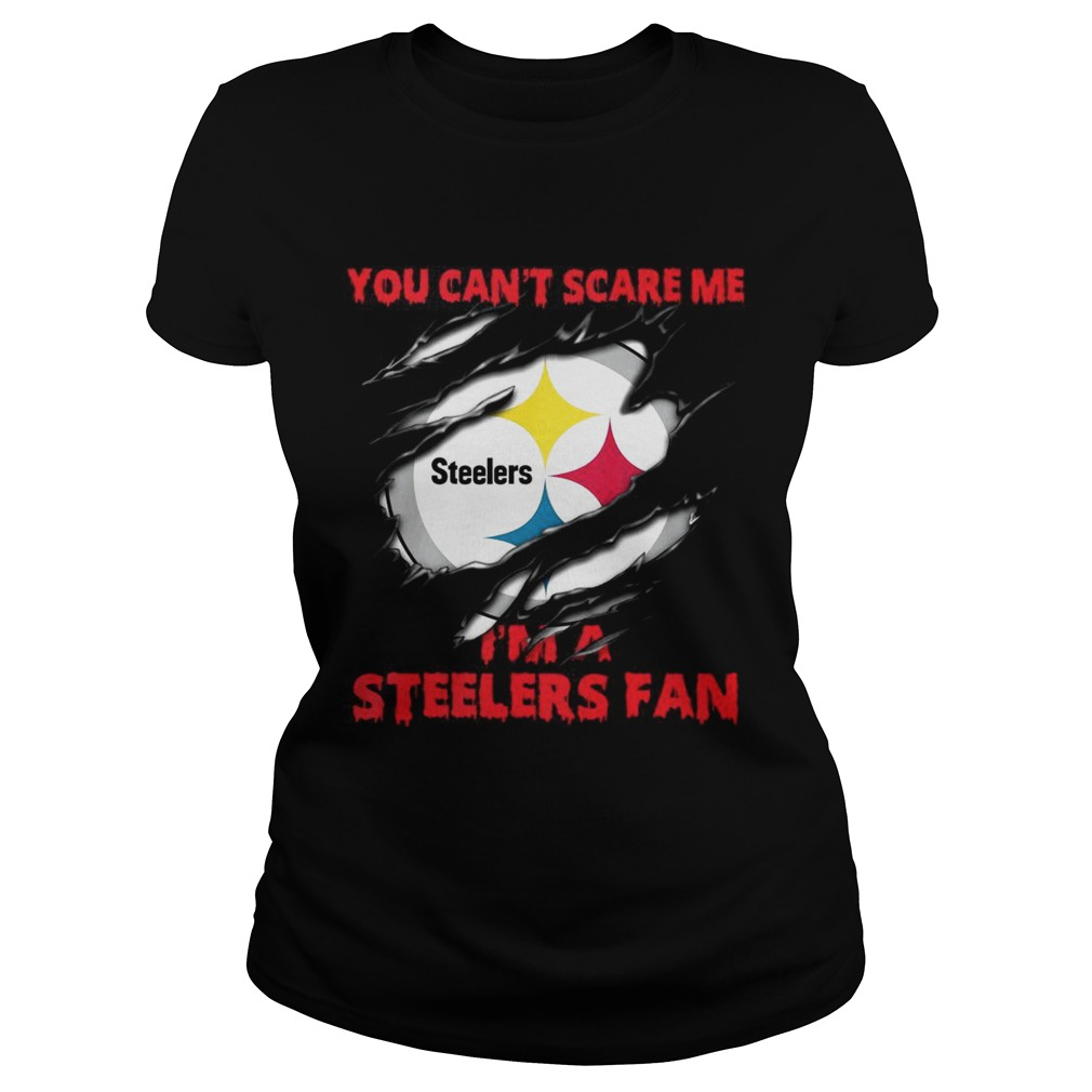 You cant scare me Im a Steelers fan Classic Ladies
