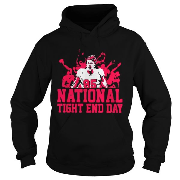 85 National tight end day  Hoodie