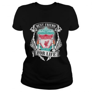 Best friends youll never walk alone Liverpool football club for life  LlMlTED EDlTlON Classic Ladies