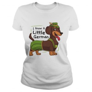 Dachshund I Know A Little German Shirt Classic Ladies