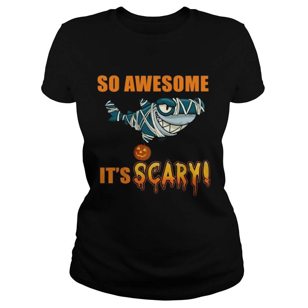 Great Shark so awesome Its scary Halloween  Classic Ladies