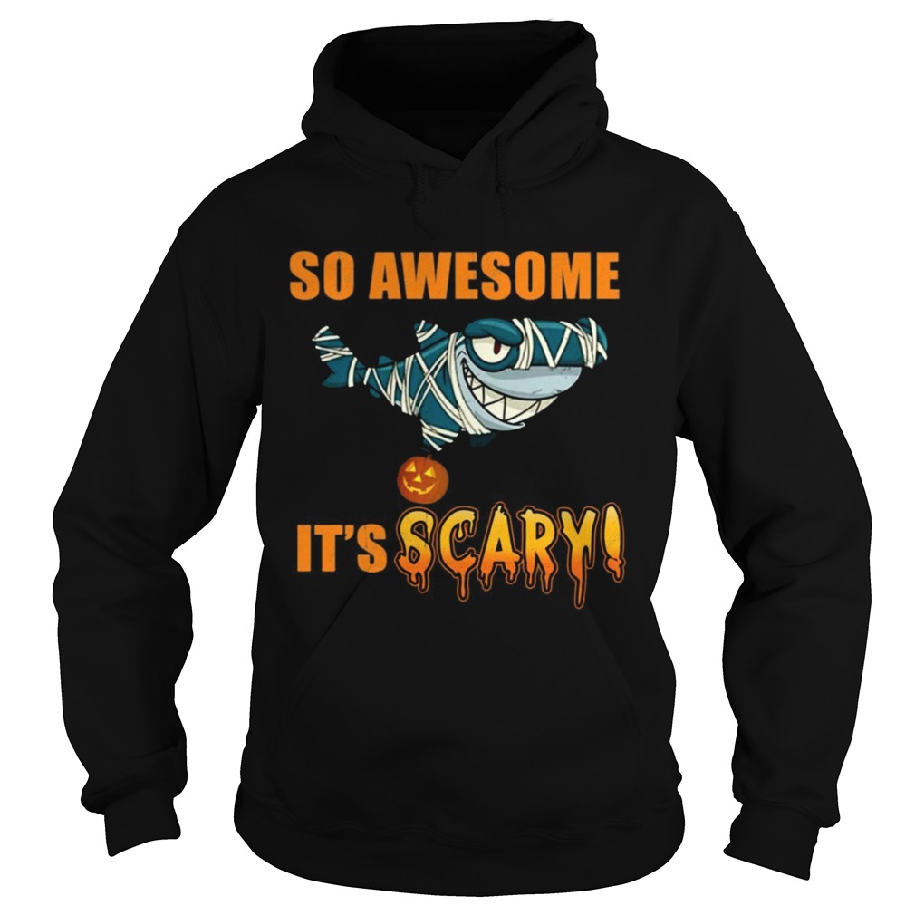 Great Shark so awesome Its scary Halloween  Hoodie