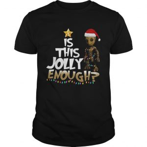 Groot is this jolly Enough Chrismas  Unisex